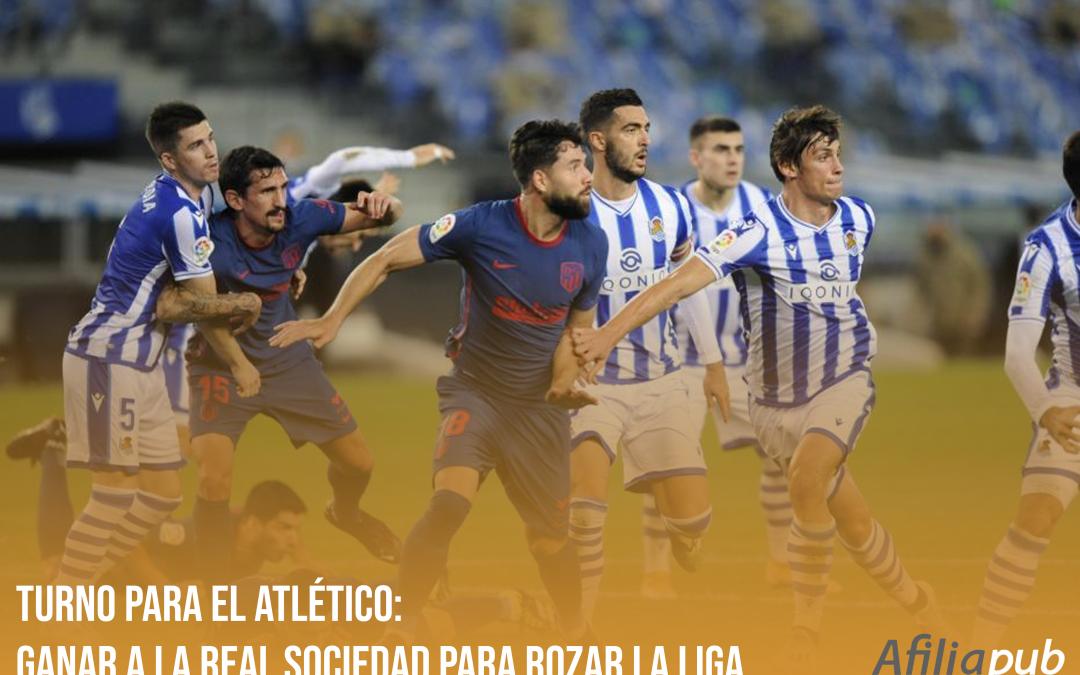 Turno para el Atlético: ganar a la Real Sociedad para rozar La Liga