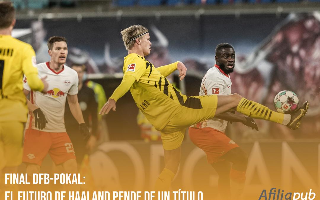 Final DFB-Pokal: El futuro de Haaland pende de un título